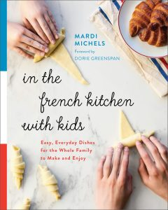 In the French kitchen with kids cookbook by Mardi Michels